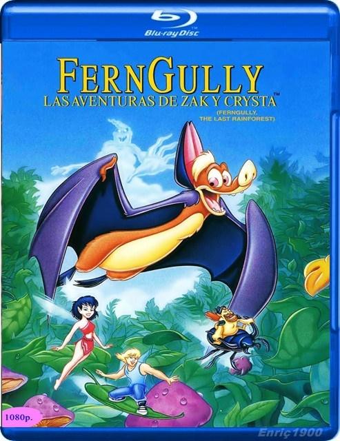 Ferngully, las aventuras de Zak y Crysta.