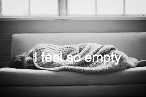 i feel so empty