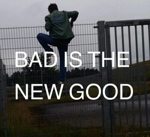 bad is the new